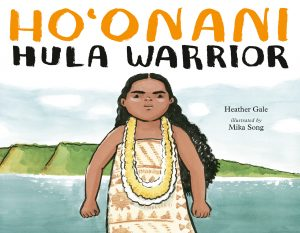 Ho'onani: Hula Warrior picture book
