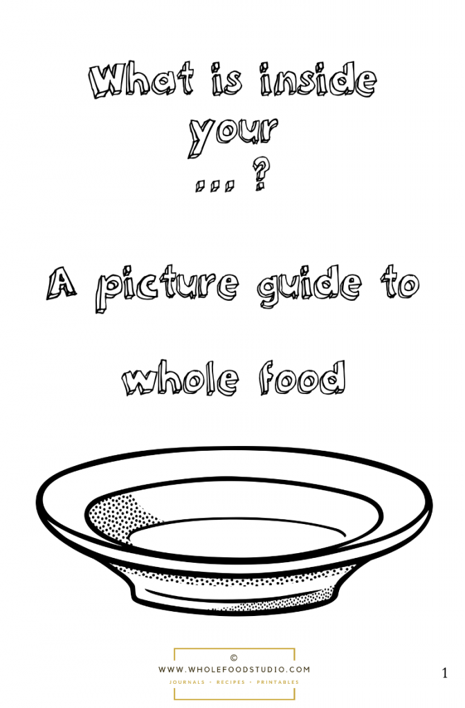 Cover page of What's inside your . . .? A picture guide to whole food. The illustration is of an empty bowl