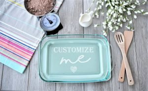 Custom Pyrex dish for a gift