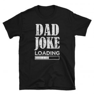 Tee with the words, Dad Joke Loading and a computer sign showing an upload